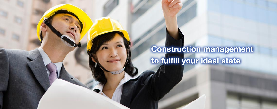 Construction management to fulfill your ideal state