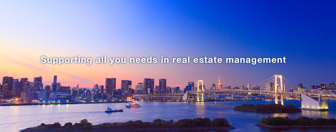 Supporting all you needs in real estate management