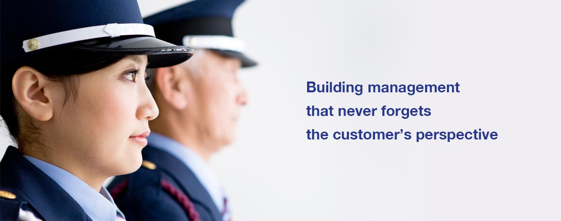 Building management that never forgets the customer's perspective